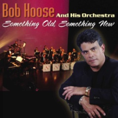 "Bob Hoose And His Orchestra - ""Something Old, Something New"""